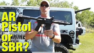 AR-15 pistol with brace or SBR?