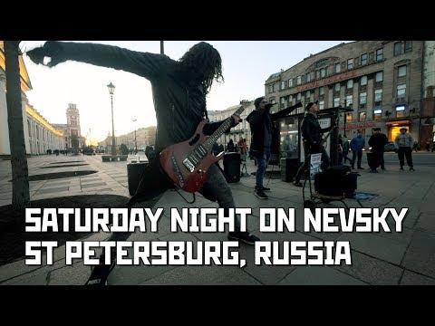 Saturday Night On Nevsky. Street Musicians. St Petersburg, Russia. Vlog 13/04/2019