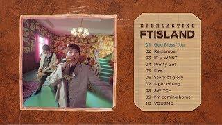 FTISLAND - 9th ALBUM『EVERLASTING』全曲ダイジェスト