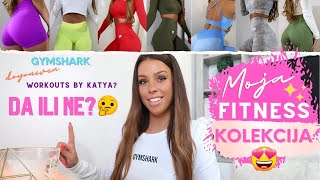 MOJA FITNESS KOLEKCIJA | 🐋 Gymshark | 💋Women's best | Workouts by Katya + Ostalo!🌟