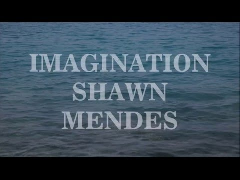 Imagination Shawn Mendes Lyrics