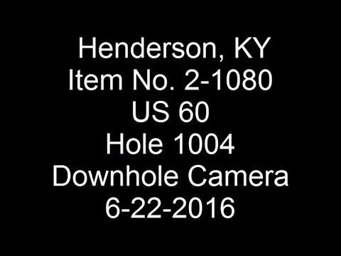 2016-06-22 Henderson, KY US 60 Hole 1004 Downhole Camera