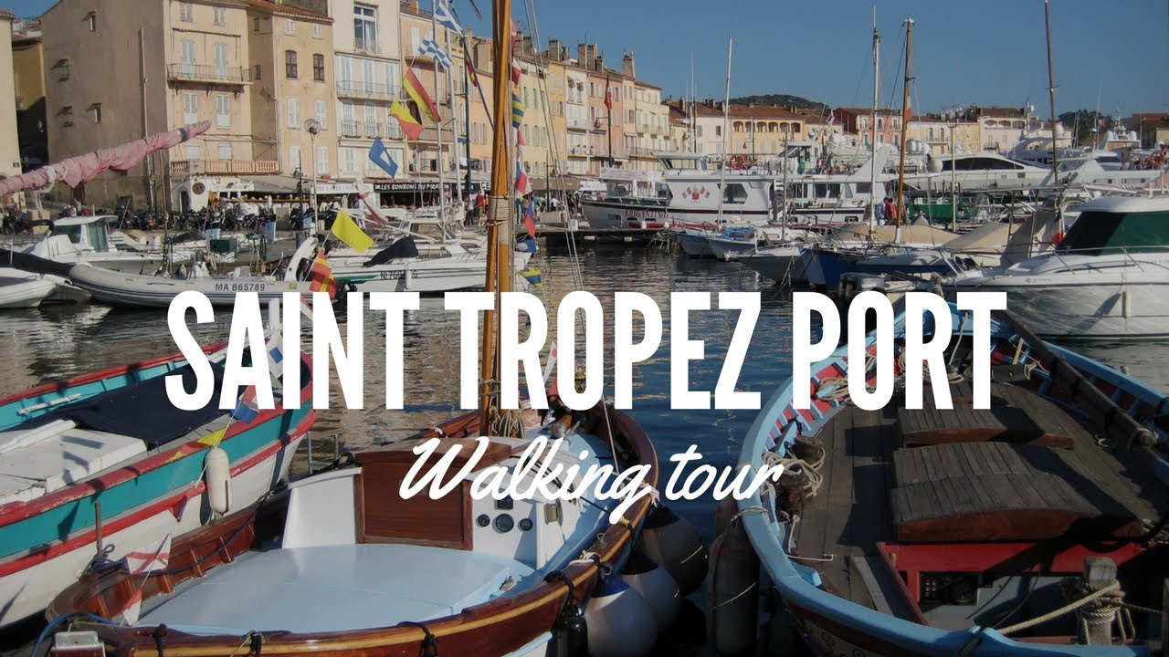 Walking Tour Saint Tropez Port Sailing Boats And Hidden Corners