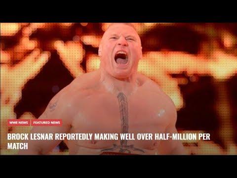 BROCK LESNAR MAKING WELL OVER HALF MILLION PER MATCH Details On Lesnar's Massive NEW Deal WWE NEWS
