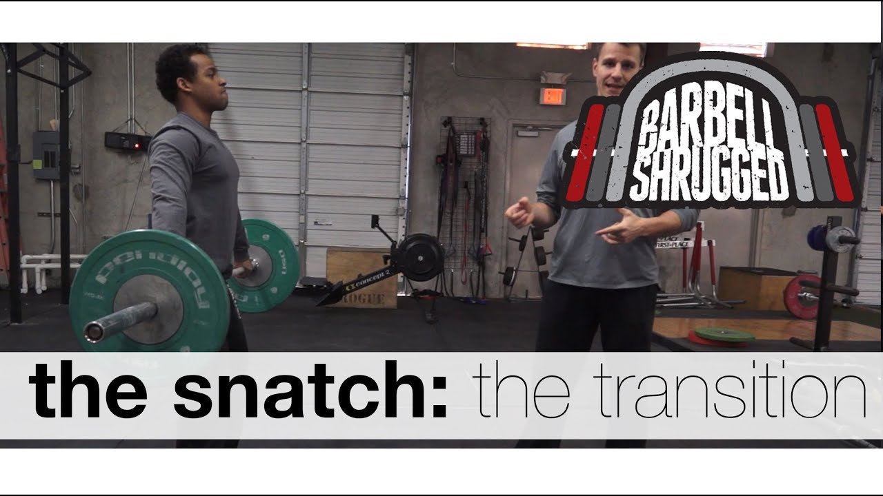 The Snatch: The Transition - Technique WOD