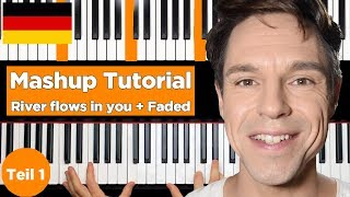River flows in you - Faded (Alan Walker) - Mashup - Tutorial Teil 1 (Alternative)