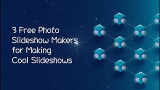 3 Free Photo Slideshow Makers for Making Cool Slideshows screenshot 4