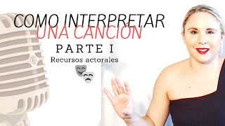 INTERPRETAR UNA CANCIÓN | PARTE 1 | EMOCIÓN AL CANTAR | CANTAR CON SENTIMIENTO