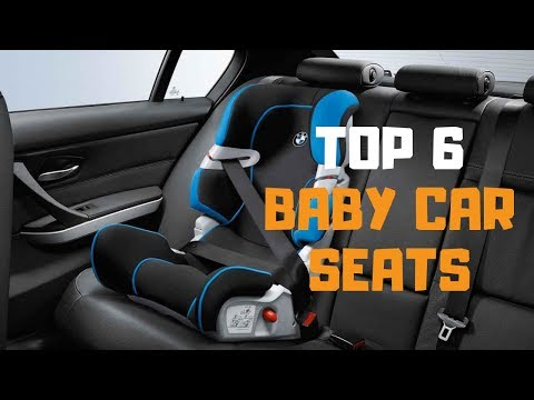 Best Car Seat In 2019 - Top 6 Car Seats Review