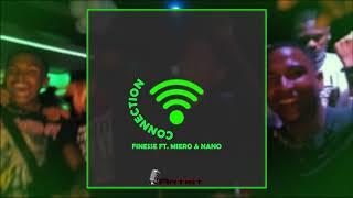 FINESSE - CONNECTION FT. MIERO & NANO (PROD. CRW-PRODUCTIONS)