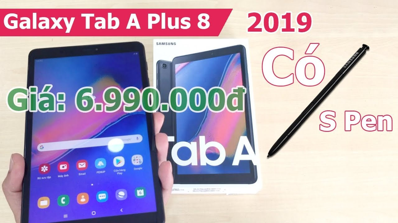 Mở Hộp Samsung Galaxy Tab A Plus 8 (P205) 2019 – With S Pen 8 inch, giá 6.990k