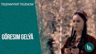 Yegenmyrat Yegenow - Goresim gelyar  2020