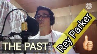 THE PAST||REY PARKER||KA-BONG-SES||BONG PALANAS