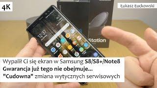 Wypalony ekran w Samsung S8/S8+/Note8 już GWARANCJA TU NIE POMOŻE | Zastanówcie się przed zakupem