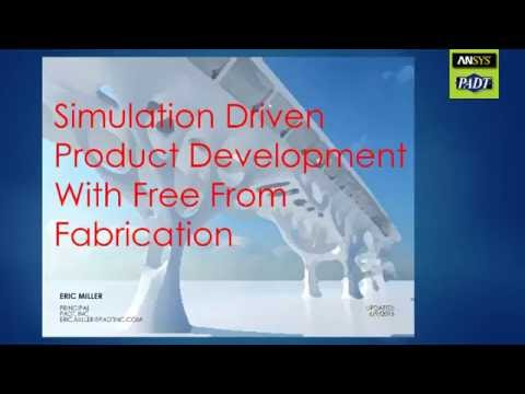 Simulation Driven Product Development with Free Form Fabrication