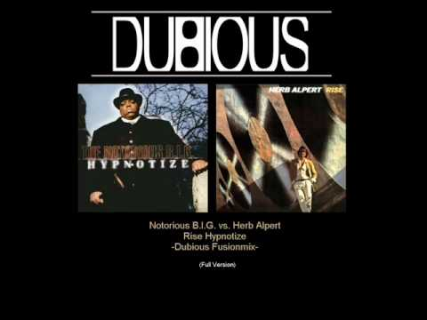 Notorious BIG vs Herb Alpert  HypnoRise Dubious Remash Full Version