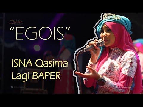 EGOIS : Isna Qasima Lagi BAPER