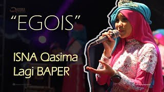 Video EGOIS : Isna Qasima Lagi BAPER download MP3, 3GP, MP4, WEBM, AVI, FLV Juli 2018