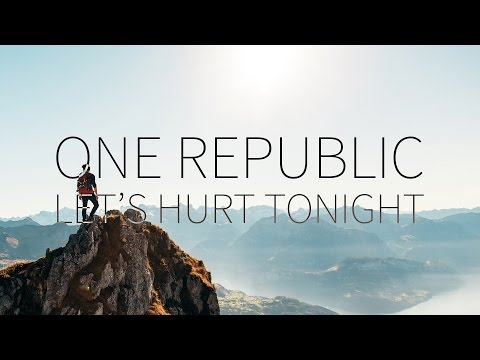 OneRepublic | Let's Hurt Tonight [Lyrics]
