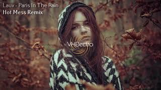 Video Lauv - Paris In The Rain (Hot Mess Remix) download MP3, 3GP, MP4, WEBM, AVI, FLV Agustus 2018