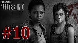 Last of Us: Left Behind DLC - Gameplay Walkthrough Part 10 - Ending