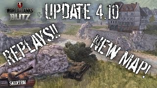 Update 4.10! - Wot Blitz - REPLAYS, New Map & More!