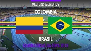 Highlights - Colombia 1 vs 1 Brazil - 2018 Fifa World Cup Qualifiers - 09/05/2017
