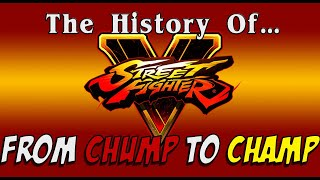 The History of Street Fighter V - From Chump to Champ