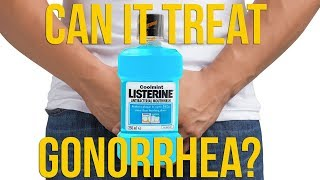 Can Listerine Mouthwash Treat Gonorrhea?