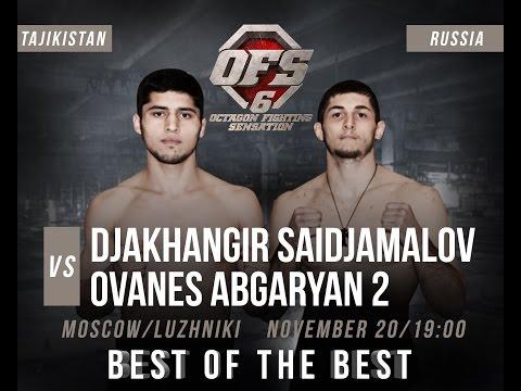 OFS-6 Djakhangir Saidjamalov VS Ovanes Abgaryan