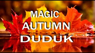 Relaxing Music Autumn Duduk Magic Nature Meditation Spa Music