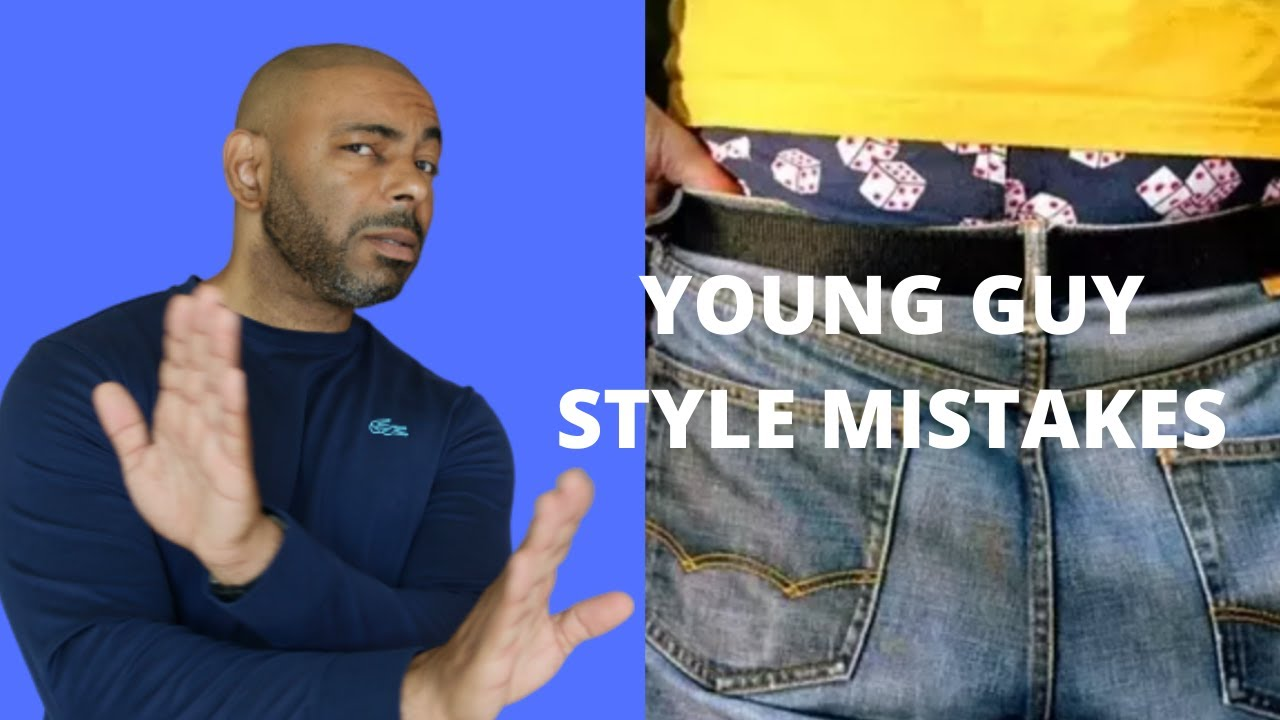 10 Biggest Style Mistakes Younger Guys Make