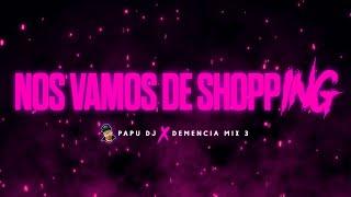 Download Hoy Nos Vamos De Shopping - PAPU DJ (DemenciaMix3)