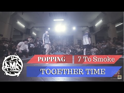 TOGETHER TIME 2016 - 7 to Smoke Popping (OFFICIAL)