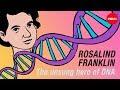 Rosalind Franklin: DNA's unsung hero - Cláudio L. Guerra