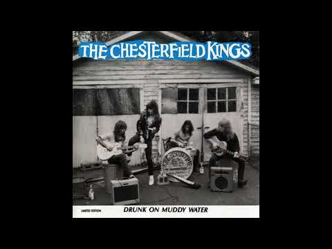 The Chesterfield Kings - Drunk On Muddy Water