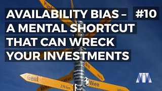 Show #10: Availability bias — a mental shortcut that can wreck your investments