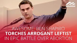 Awesome Ben Shapiro Torches Arrogant Leftist In Epic Battle Over Abortion Youtube
