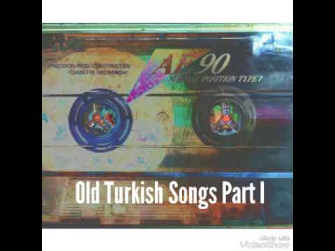 Old Turkish Songs Part I