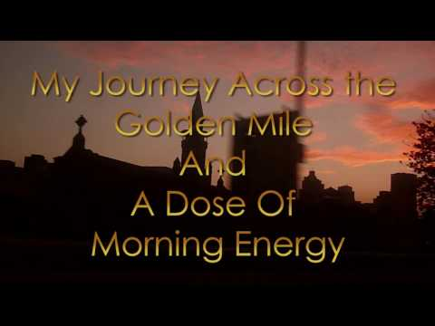 My Journey Across The Golden Mile And a Dose of Morning Energy