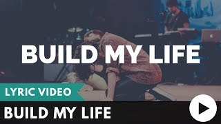 Build My Life [Lyric Video] (2018)
