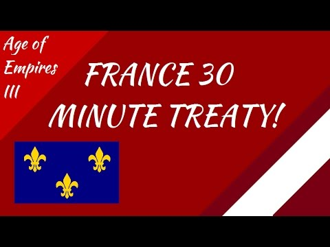 30 Minute French Treaty! AoE III