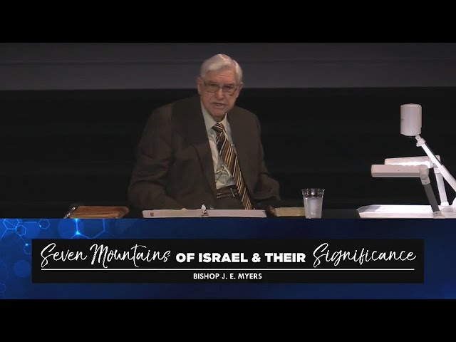 09/29/2021 | Seven Mountains of Israel and Their Significance | Bishop J. E. Myers