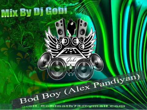Dj Gobi - Bad Boy club Mix (Alex pandiyan).....!