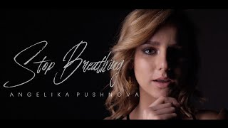 Смотреть клип Angelika Pushnova - Stop Breathing