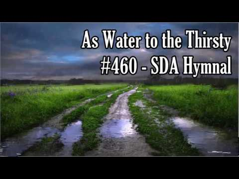 As Water to the Thirsty  #460 - SDA Hymnal