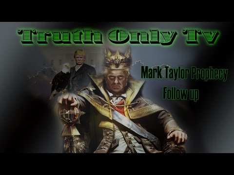 **Mark Taylor  2011 Donald Trump Prophecy Follow up Trump Chosen By God