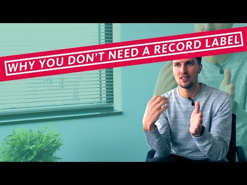 WHY YOU DON'T NEED A RECORD LABEL TO RELEASE YOUR MUSIC