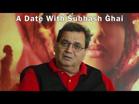 A Date With Subhash Ghai