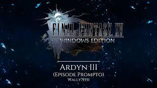 Ardyn III - Final Fantasy XV Windows Edition Remix